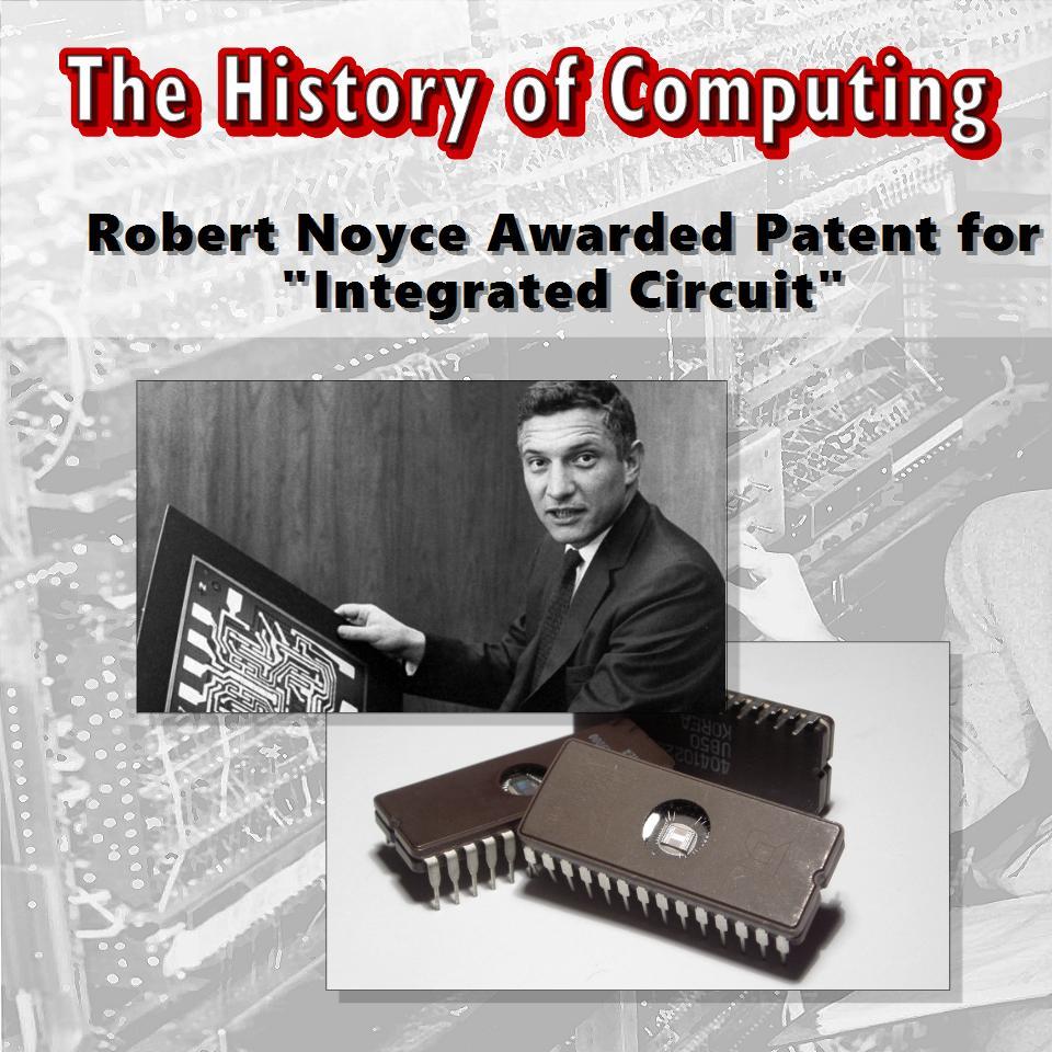 """Робърт Нойс получава патент за """"Интегралната схема"""""""
