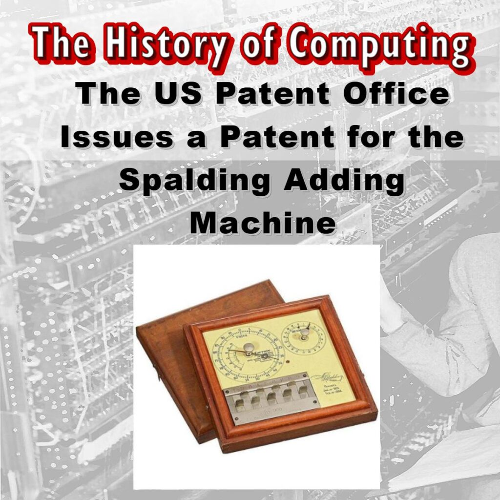 Патентното ведомство на САЩ издава патент за сметачната машина на Спалдинг