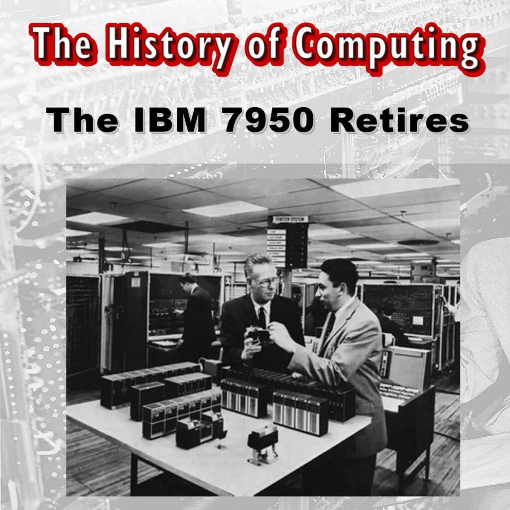 Суперкомпютърът IBM 7950 се пенсионира
