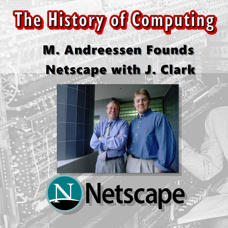Марк Андреесен и Джим Кларк основават Netscape