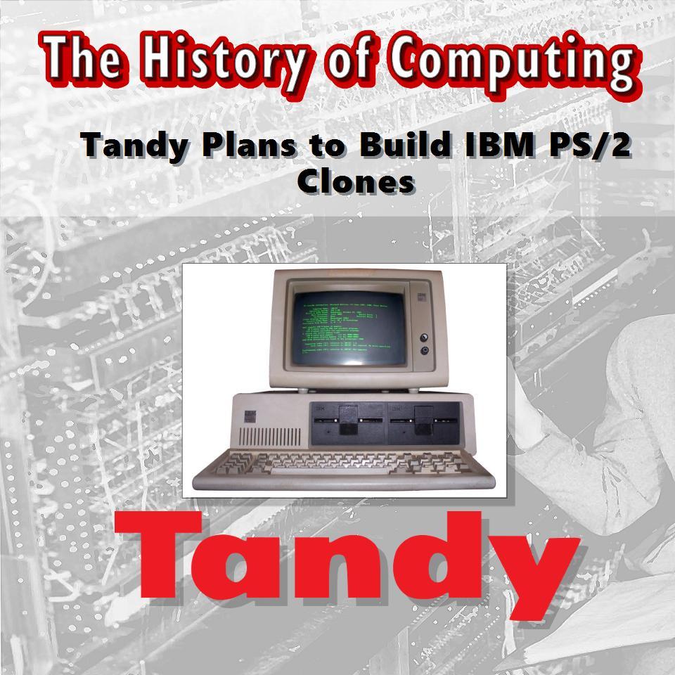 Tandy Corp. планира да изгради клонове на компютърни системи PS/2 на IBM