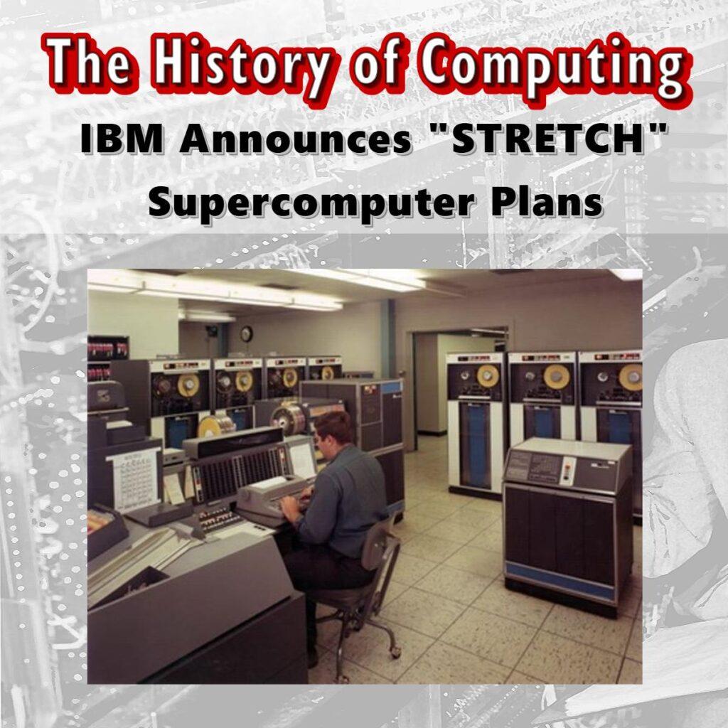 """IBM обявява планове за суперкомпютър """"STRETCH"""""""